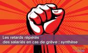 Les retards répétés des salariés en cas de grève : synthèse