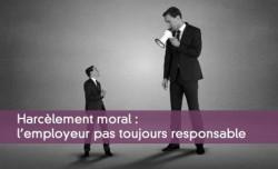 Harcèlement moral : employeur pas toujours responsable