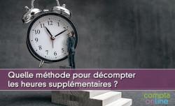 Quelle méthode pour décompter les heures supplémentaires ?