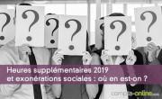Heures supplémentaires 2019 et exonérations sociales : où en est-on ?