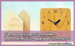 L'employeur peut-il modifier les horaires d'un salarié et comment ?