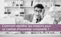Comment identifier les missions pour  un cabinet d'expertise comptable ?