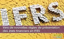 Vers de nouvelles règles de présentation des états financiers en IFRS