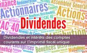 Dividendes et intérêts des comptes courants sur l'imprimé fiscal unique