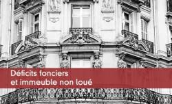 Déficits fonciers et immeuble non loué