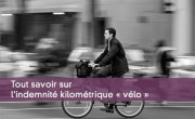 Tout savoir sur l'indemnité kilométrique « vélo »