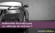 Indemnités kilométriques ou véhicule de fonction ?