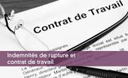 Indemnités de rupture et contrat de travail