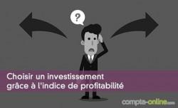 Choisir un investissement grâce à l'indice de profitabilité