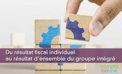 Du résultat fiscal individuel au résultat d'ensemble du groupe intégré