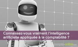 Connaissez-vous vraiment l'intelligence artificielle appliquée à la comptabilité ?