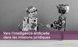 Vers l'intelligence artificielle dans les missions juridiques