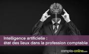 Intelligence artificielle : état des lieux dans la profession comptable