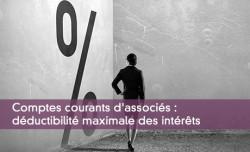 Comptes courants d'associés : déductibilité maximale des intérêts