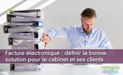 Factures électronique : définir la bonne solution pour le cabinet et ses clients