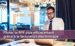Piloter le BFR plus efficacement grâce à la facturation électronique