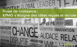 Projet de croissance : KPMG s'éloigne des idées reçues et recrute