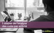 5 étapes de l'analyse des coûts par activité