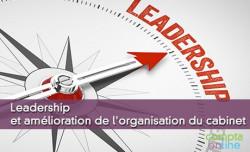 Leadership et amélioration de l'organisation du cabinet