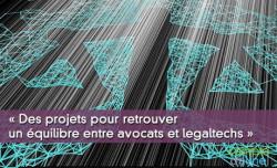« Des projets pour retrouver un équilibre entre avocats et legaltechs »