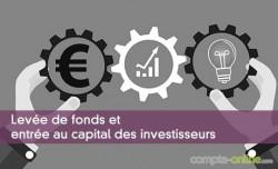 Levée de fonds et entrée au capital des investisseurs
