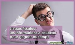 Liasses fiscales : les informations à collecter pour gagner du temps