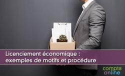 Licenciement économique : exemples de motifs et procédure