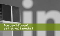 Pourquoi microsoft a-t-il racheté linkedin
