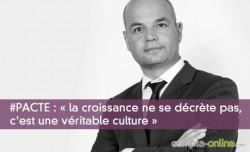 #PACTE : « la croissance ne se décrète pas, c'est une véritable culture »