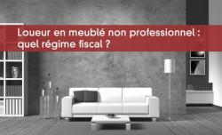 Loueur en meublé non professionnel : quel régime fiscal ?