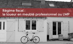 Régime fiscal : le loueur en meublé professionnel ou LMP