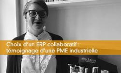 Choix d'un ERP collaboratif : témoignage d'une PME industrielle
