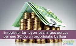 Enregistrer les loyers et charges perçus par une SCI ou un propriétaire bailleur
