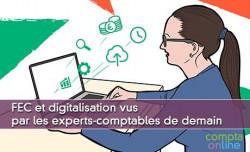 FEC et digitalisation vus par les experts-comptables de demain