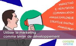 Utiliser le marketing comme levier de développement