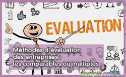 Méthodes d'évaluation des entreprises : les comparables ou multiples