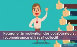 Regagner la motivation des collaborateurs : reconnaissance et travail collectif