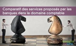 Comparatif des services proposés par les banques dans le domaine comptable