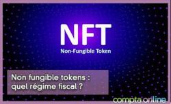 Non fungible tokens : quel régime fiscal ?