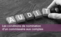 La nomination d'un commissaire aux comptes