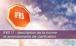 IFRS 17 : description de la norme et amendements de clarification