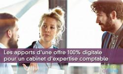 Les apports d'une offre 100% digitale pour un cabinet d'expertise comptable