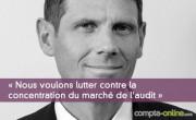 « Nous voulons lutter contre la concentration du marché de l'audit »