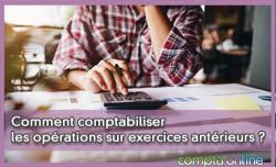 Comment comptabiliser les opérations sur exercices antérieurs ?