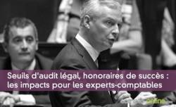 Seuils d'audit légal, honoraires de succès, nouvelles missions : les impacts pour les experts-comptables