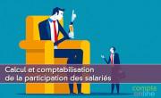 Calcul et comptabilisation de la participation des salariés