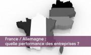 France / Allemagne : quelle performance des entreprises ?