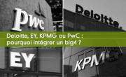 Deloitte, EY, KPMG et PwC : pourquoi intégrer un big4 ?