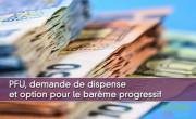PFU, demande de dispense et option pour le barème progressif