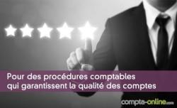 Pour des procédures comptables qui garantissent la qualité des comptes